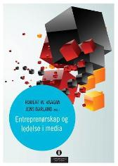 Entreprenørskap og ledelse i media - Robert W. Vaagan Jens Barland Roy Søbstad