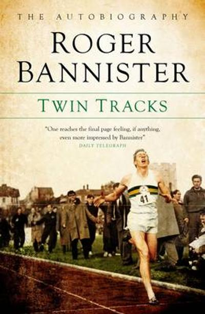 Twin Tracks - Sir Roger Bannister