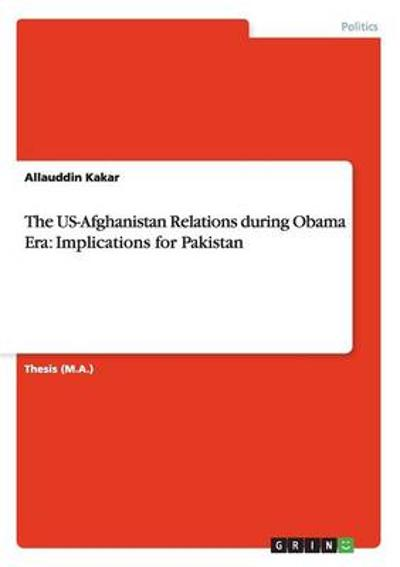 The US-Afghanistan Relations during Obama Era - Allauddin Kakar
