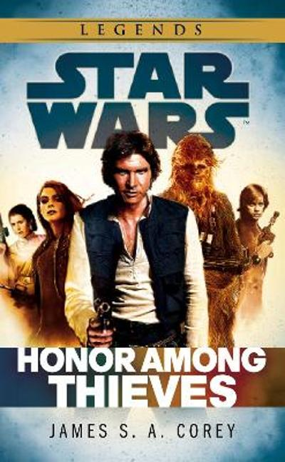 Star Wars: Empire and Rebellion: Honor Among Thieves - James S. A. Corey
