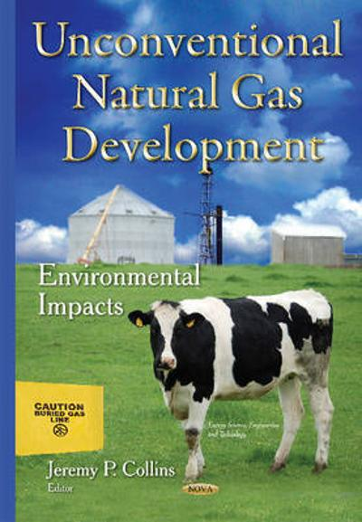 Unconventional Natural Gas Development - Jeremy P Collins