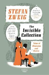 The Invisible Collection - Stefan Zweig