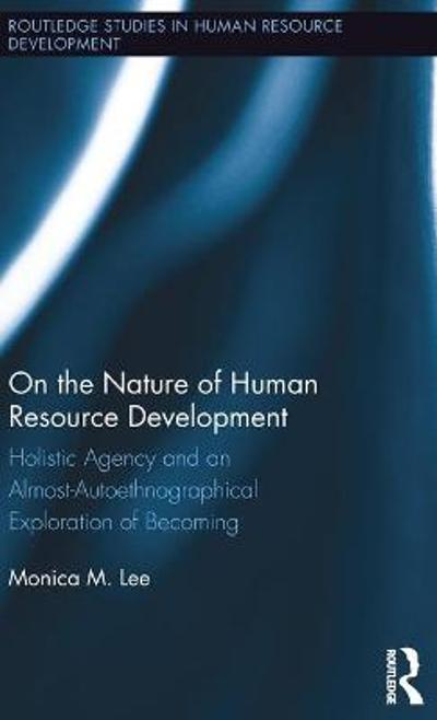 On the Nature of Human Resource Development - Monica Lee