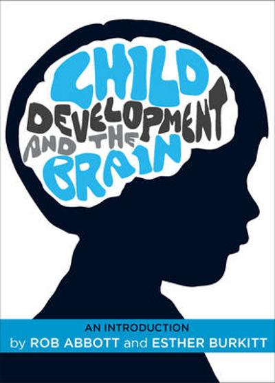 Child Development and the Brain - Rob Abbott