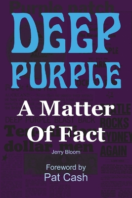 Deep Purple: A Matter of Fact - Jerry Bloom