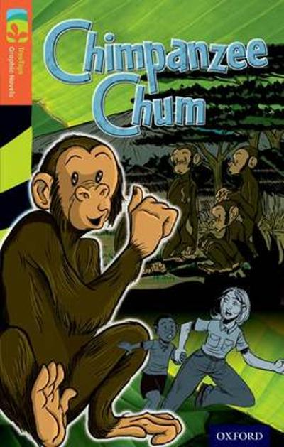 Oxford Reading Tree TreeTops Graphic Novels: Level 13: Chimpanzee Chum - Vicki Low