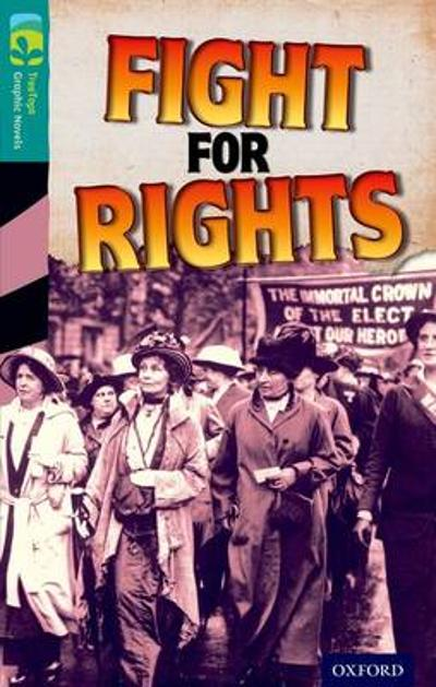 Oxford Reading Tree TreeTops Graphic Novels: Level 16: Fight For Rights - Barbara Winter