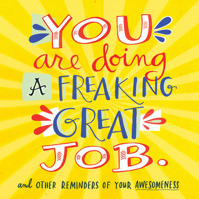 You Are Doing A Freaking Great Job. - Workman Publishing