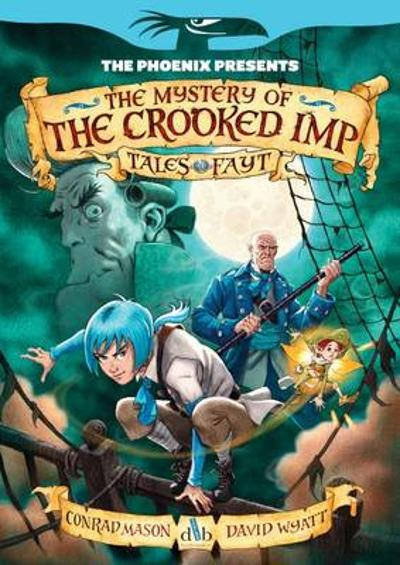 The Phoenix Presents: Mystery of the Crooked Imp - Conrad Mason