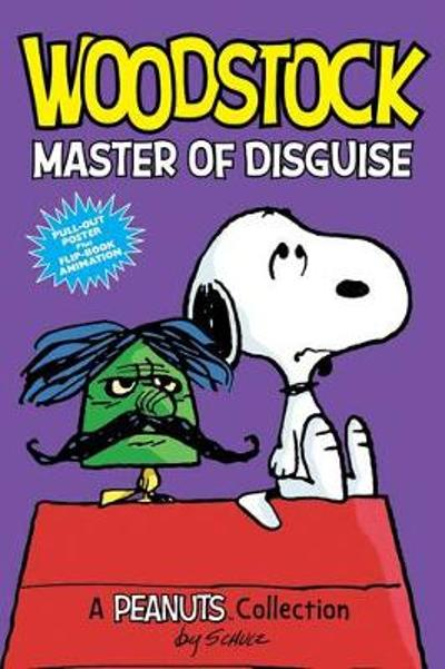Woodstock: Master of Disguise  (PEANUTS AMP! Series Book 4) - Charles M. Schulz