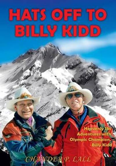 Hats Off to Billy Kidd - Chander P. Lall