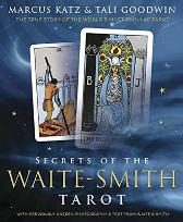 Secrets of the Waite-Smith Tarot - Marcus Katz Tali Goodwin