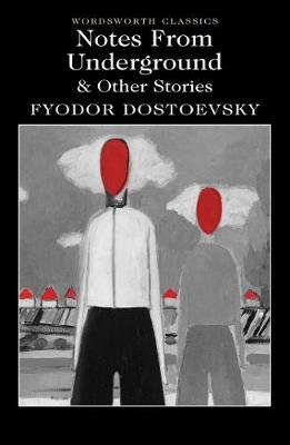Notes From Underground & Other Stories - Fyodor Dostoevsky