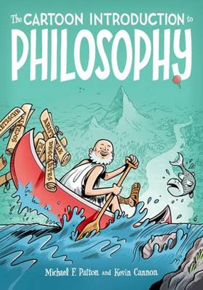 The Cartoon Introduction to Philosophy - Michael F. Patton