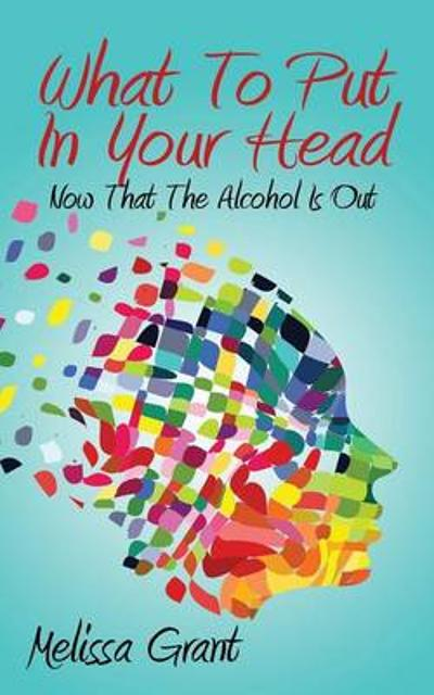 What to Put in Your Head - Melissa Grant