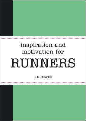 Inspiration and Motivation for Runners - Ali Clarke