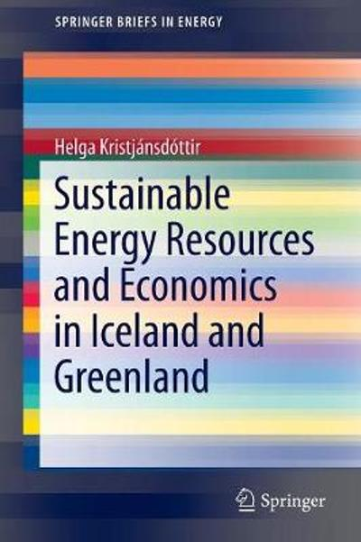 Sustainable Energy Resources and Economics in Iceland and Greenland - Helga Kristjansdottir