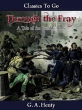 Through the Fray  - A Tale of the Luddite Riots - G. A. Henty