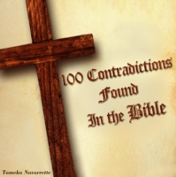100 Contradictions found in the Bible - Tameka Navarrette