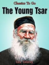 Young Tsar - Leo Tolstoy