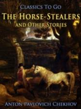 Horse-Stealers and Other Stories - Anton Pavlovich Chekhov