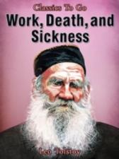 Work, Death and Sickness - Leo Tolstoy