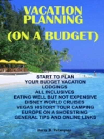 Vacation Planning (On A Budget) - Barry B. Velasquez