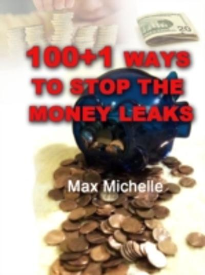 100+1 Ways To Stop The Money Leaks - Max Michelle