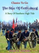 Star of Gettysburg - A Story of Southern High Tide - Joseph A. Altsheler