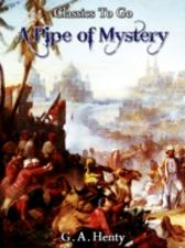 Pipe Of Mystery - G. A. Henty