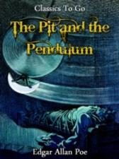 Pit and the Pendulum - Edgar Allan Poe