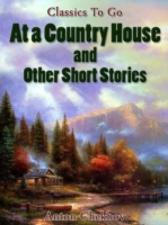 At A Country House and Other Short Stories - Anton Chekhov