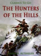 Hunters of the Hills - Joseph A. Altsheler