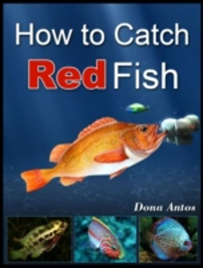 How To Catch Redfish - Dona Anlos