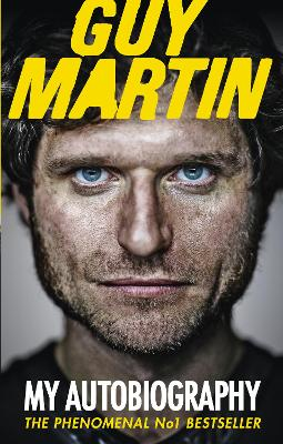 Guy Martin: My Autobiography - Guy Martin
