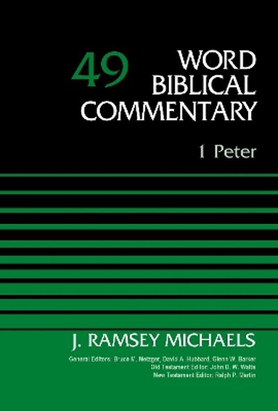 1 Peter, Volume 49 - J. Ramsey Michaels