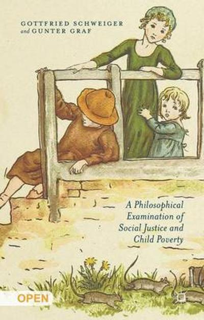 A Philosophical Examination of Social Justice and Child Poverty - Gottfried Schweiger