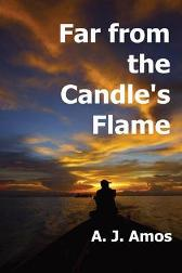 Far from the candles flame - A J Amos