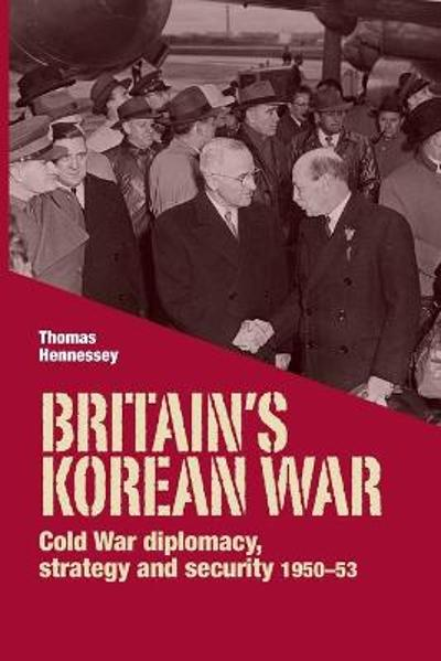 Britain'S Korean War - Thomas Hennessey