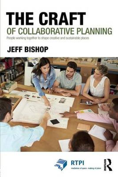 The Craft of Collaborative Planning - Jeff Bishop
