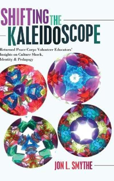 Shifting the Kaleidoscope - Jon L. Smythe
