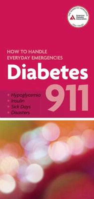 Diabetes 911: How to Handle Everyday Emergencies - Larry Fox