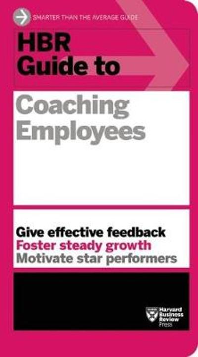 HBR Guide to Coaching Employees (HBR Guide Series) - Harvard Business Review