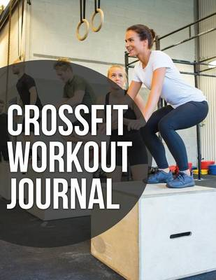 Crossfit Workout Journal - Speedy Publishing LLC