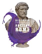 Discover Ancient Civilisations: Ancient Rome - Anita Ganeri