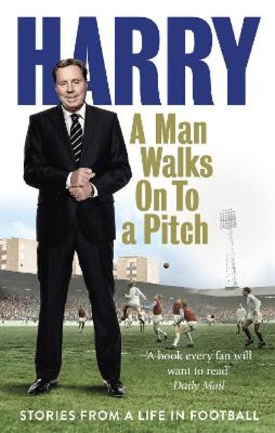A Man Walks On To a Pitch - Harry Redknapp