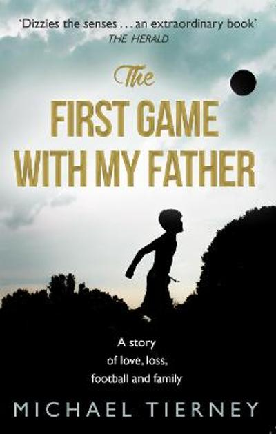 The First Game with My Father - Michael Tierney