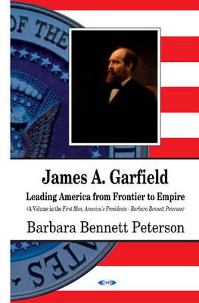 James A Garfield - Barbara Bennett Peterson