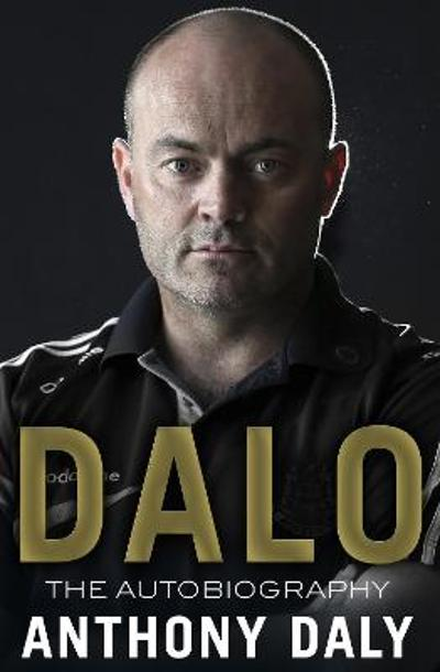 Dalo: The Autobiography - Anthony Daly