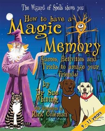 How to Have a Magic Memory - Dr Sue Whiting